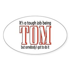 Tough being Tom Decal