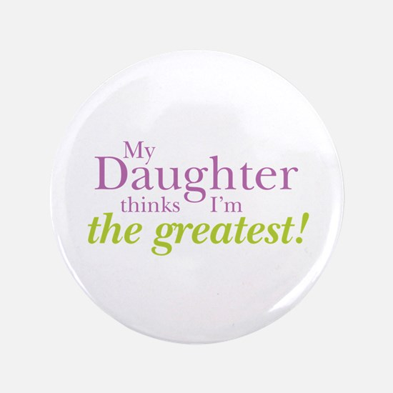 "My Daughter 3.5"" Button"