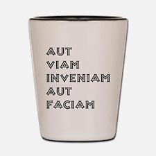 """""""Aut Viam Inveniam"""" Shot Glass"""