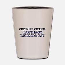 """""""Ceterum Censeo: Carthago"""" Shot Glass"""