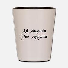 """Ad Augusta Per Angusta"" Shot Glass"