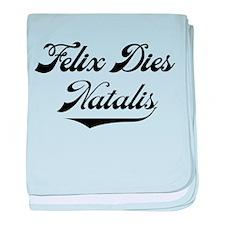 Felix Dies Natalis! baby blanket