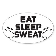 eat sleep sweat Decal