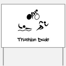 Triathlon Dude Yard Sign