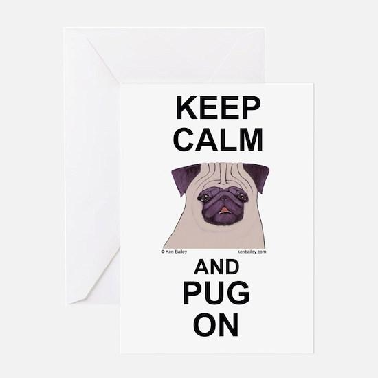 Keep Calm and Pug On Greeting Card