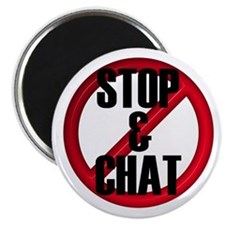 """No Stop & Chat 2.25"""" Magnet (10 pack)"""