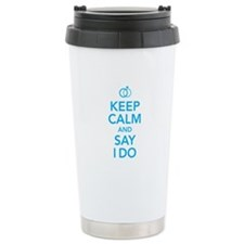 Keep Calm and Say I Do Rings Travel Mug