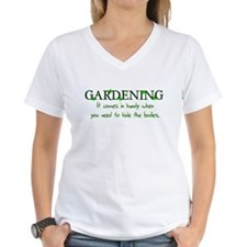 Gardening comes in handy when Shirt