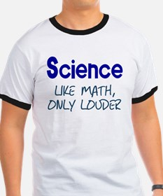 Science Like Math Only Louder T