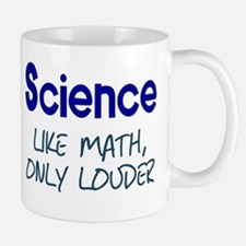 Science Like Math Only Louder Mug