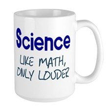 Science Like Math Only Louder Mug