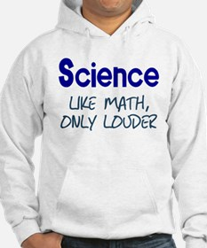 Science Like Math Only Louder Jumper Hoodie