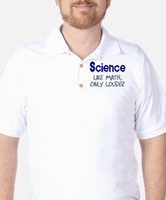 Science Like Math Only Louder Golf Shirt