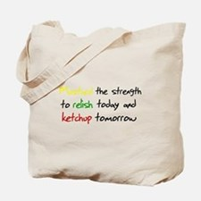 Mustard the strength to relis Tote Bag