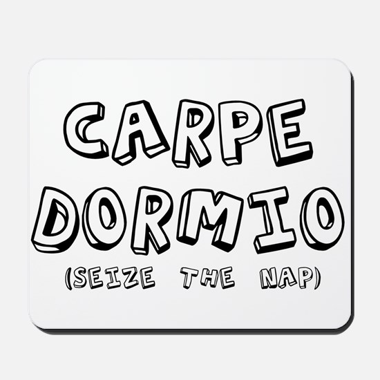 Carpe Dormio Seize The Nap Sh Mousepad