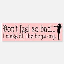 I Make Boys Cry Bumper Bumper Bumper Sticker