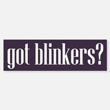 Got Blinkers Bumper Bumper Bumper Sticker