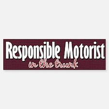 Responsible Motorist in Trunk Bumper Bumper Bumper Sticker