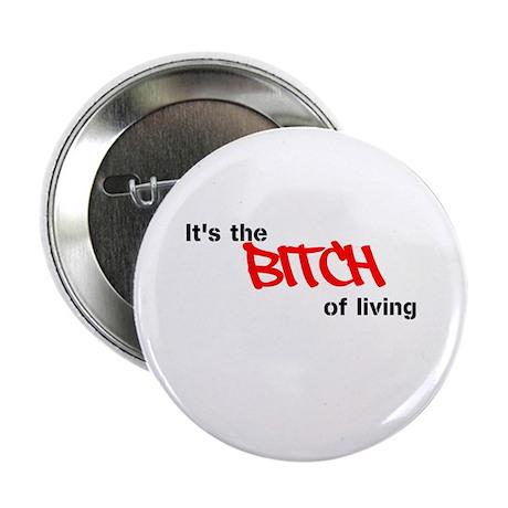 """Spring Awakening B*tch of Living 2.25"""" Button"""