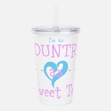 I'm as Country as Sweet Tea Acrylic Double-wal