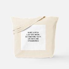I'm not a bitch Tote Bag