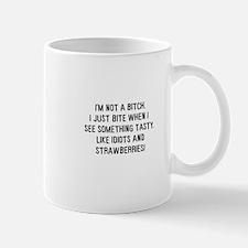 I'm not a bitch Mug