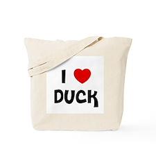 I * Duck Tote Bag