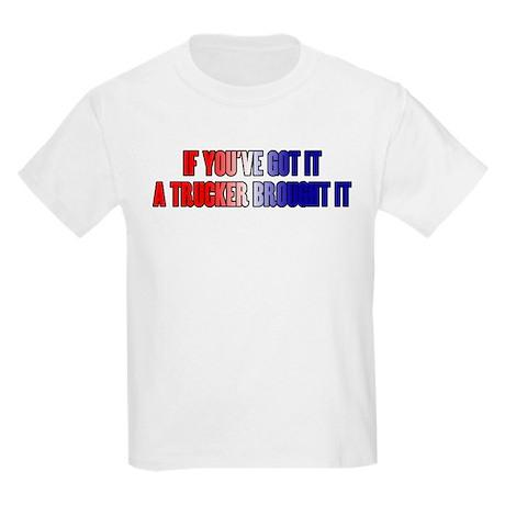 If You've Got It Kids Light T-Shirt
