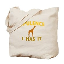 OPULENCE I HAS IT Tote Bag