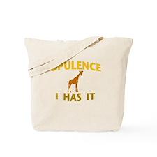 OPULENCE I HAS IT Tote Bag