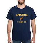 OPULENCE I HAS IT Dark T-Shirt