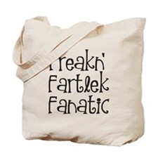 Freakn' Fartlek Fanatic Tote Bag
