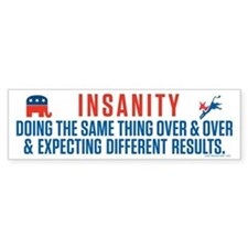 Bipartisan Insanity Bumper Sticker