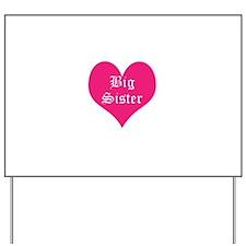 Big Sister, Bright, Yard Sign