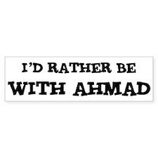 With Ahmad Bumper Bumper Sticker