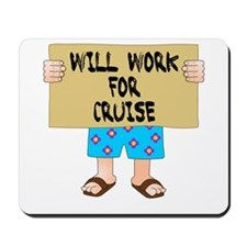 Will Work for Cruise Mousepad