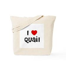 I * Quail Tote Bag