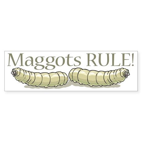 Maggots Rule Bumper Sticker