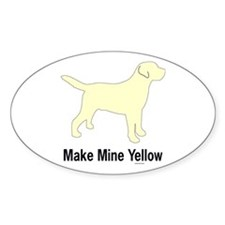 Make Mine Yellow Lab Oval Decal