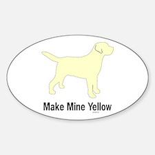 Make Mine Yellow Lab Oval Decal