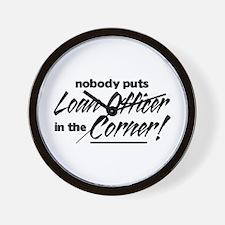Loan Officer Nobody Corner Wall Clock