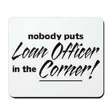 Loan Officer Nobody Corner Mousepad