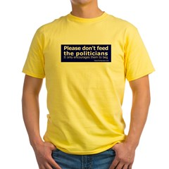 Don't feed the politicians Yellow T-Shirt