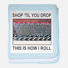 SHOP 'TIL YOU DROP baby blanket