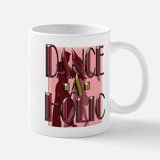 DANCE-A-HOLIC Mug