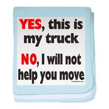 YES, THIS IS MY TRUCK baby blanket