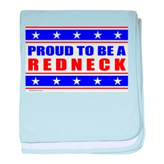 PROUD TO BE A REDNECK baby blanket