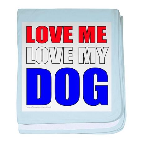 LOVE ME LOVE MY DOG baby blanket
