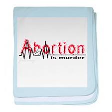 ABORTION IS MURDER baby blanket