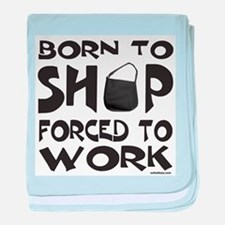 BORN TO SHOP baby blanket